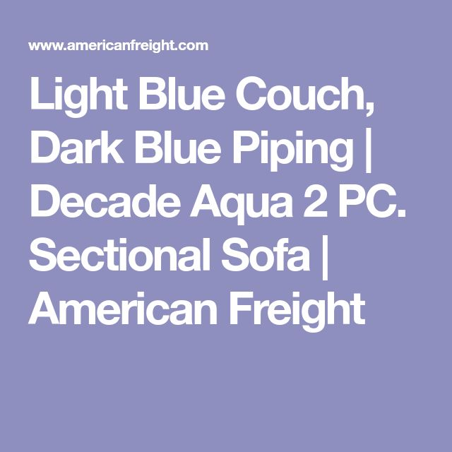 Light Blue Couch, Dark Blue Piping | Decade Aqua 2 PC. Sectional Sofa | American Freight