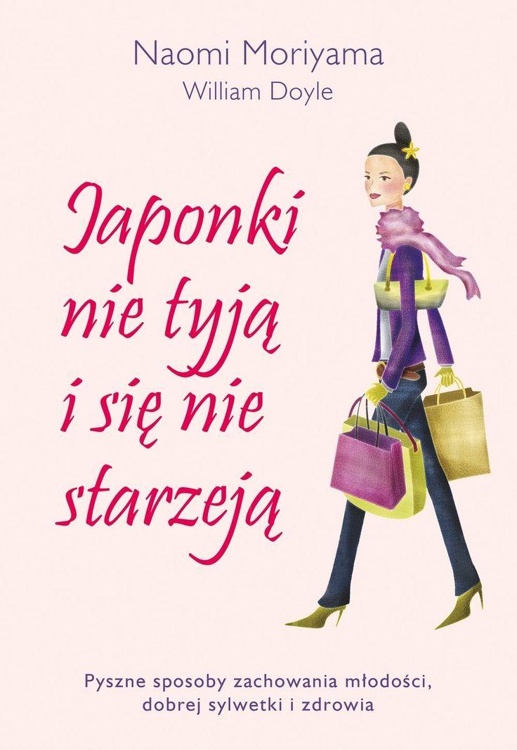 Japonki nie tyją i się nie starzeją - Naomi Moriyama - swiatksiazki.pl