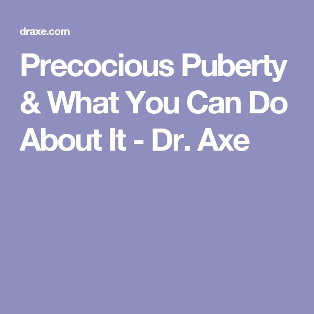 Precocious Puberty & What You Can Do About It - Dr. Axe