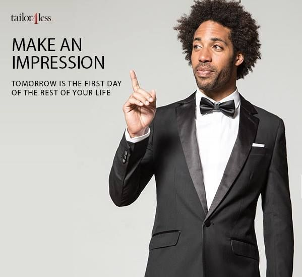 Make an Impression! Tomorrow is the First Day of the rest of Your Life http://www.tailor4less.com/en/men/wedding-suits/