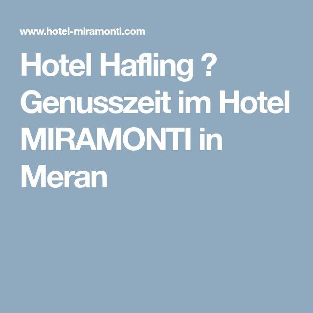 Hotel Hafling ► Genusszeit im Hotel MIRAMONTI in Meran