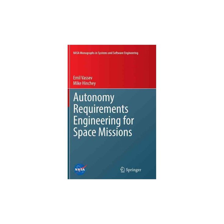 Autonomy Requirements Engineering for Space Missions (Reprint) (Paperback) (Emil Vassev)