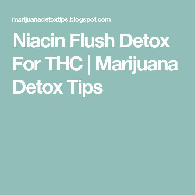 Niacin Flush Detox For THC | Marijuana Detox Tips