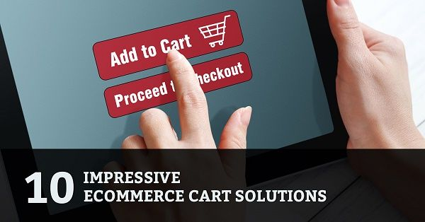 10 impressive #ecommerce cart solutions