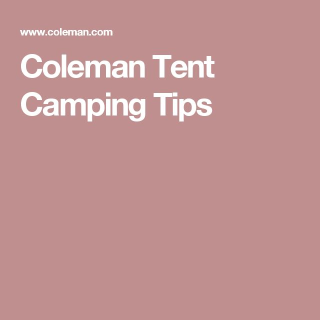 Coleman Tent Camping Tips