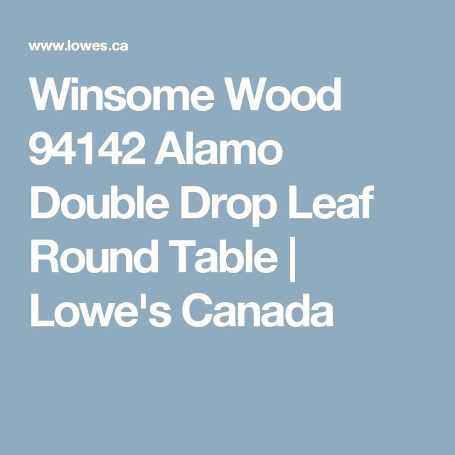 Winsome Wood 94142 Alamo Double Drop Leaf Round Table | Lowe's Canada