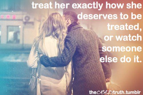 so true!: Deserve, Treats, Relationships Quotes, Life, Yep, Amenities, So True, Truths, True Stories