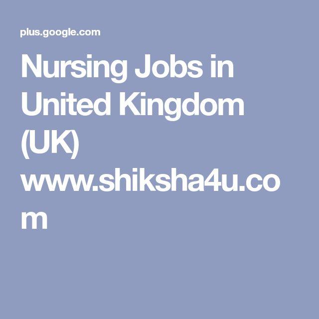 Nursing Jobs in United Kingdom (UK) www.shiksha4u.com