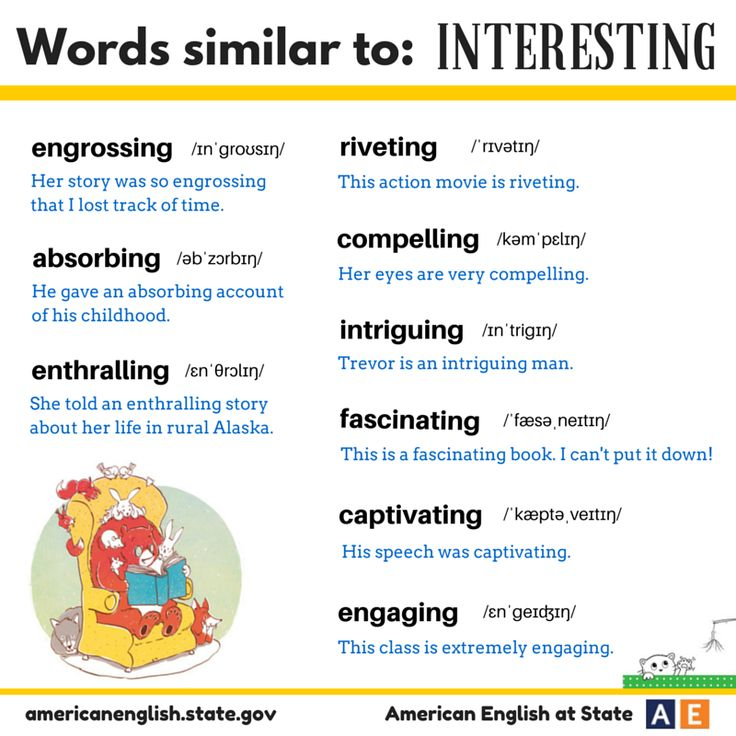 "We hope this post is interesting! These Synonym Sunday words aren't exact synonyms, but all of these words are similar to the word ""interesting."" Check out the #AmericanEnglish graphic for these adjectives: engrossing, absorbing, enthralling, riveting, compelling, intriguing, fascinating, captivating & engaging. What other words can you add to this list?"
