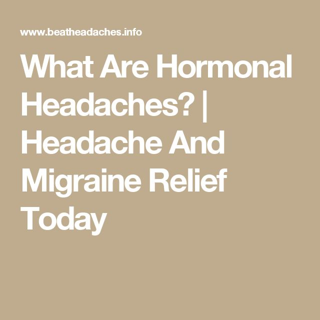 What Are Hormonal Headaches? | Headache And Migraine Relief Today