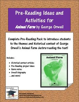 Complete set of Pre-Reading ideas and activities for introducing George Orwell's Animal Farm. Includes:  List of 11 Pre-Reading Ideas  Anticipation/Reading Activity and Reflections  A brief biography and corresponding questions about George Orwell and his works  A one-page article on the Genre of Allegory and corresponding questions  Historical Context article on Government and Economic Systems, followed by an activity  Historical Context article on The Russian Revolution with corresponding…
