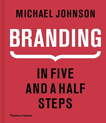 branding in five and a half steps by michael johnson httpswww
