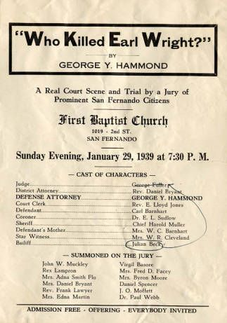 "Flyer announcing the play ""Who Killed Earl Wright?"" Sunday evening, January 29, 1939. Performance was held at the First Baptist church in San Fernando. The cast included Julian Beck, who, according to the penned correction, replaced Fuller as the Judge in the play. Beck was an attorney in 1939, and would later become Superior Court Judge of Los Angeles County. Judge Julian Beck Collection. San Fernando Valley History.Digital Library.Baptiste Church, Court Judges, Cast Include, Collection Pin, Fernando Valley, Julian Beck, Angels County, The, Digital Collection"