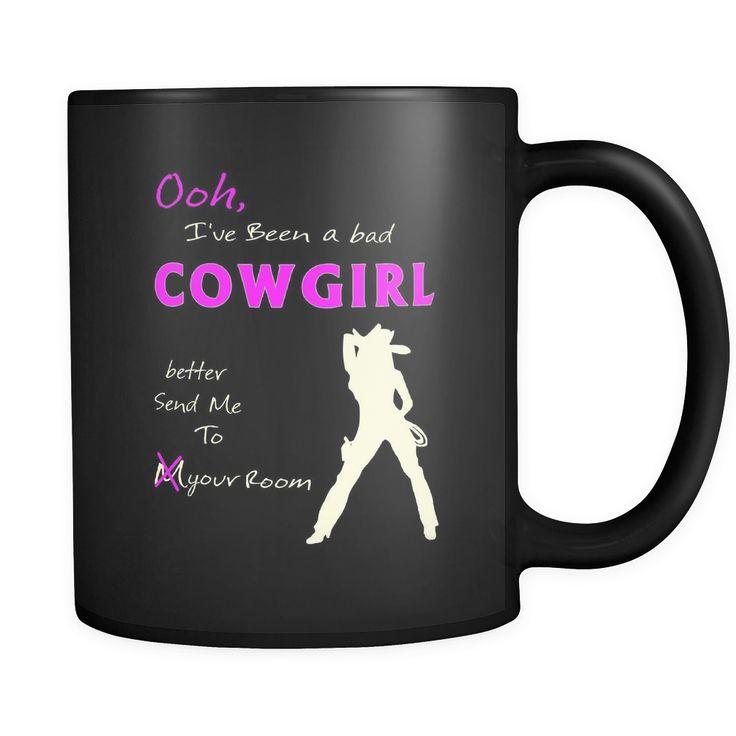 I've Been A Bad Cowgirl - Black Coffee Mug