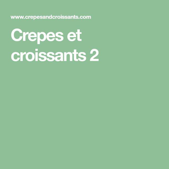 Crepes et croissants 2