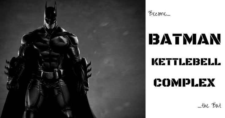 The Batman Kettlebell Complex
