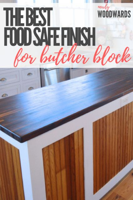 Choose the best food safe wood finish for butcher block. Pure tung oil is easy to apply, nontoxic and leaves a beautiful matte finish that fits into almost any home style.