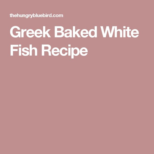 Greek Baked White Fish Recipe