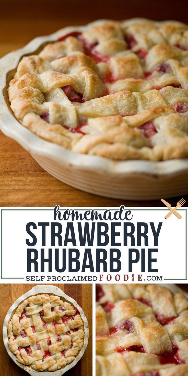 Homemade Strawberry Rhubarb Pie Recipe Self Proclaimed Foodie Rhubarb Recipes Pie Strawberry Rhubarb Recipes Rhubarb Desserts Recipes