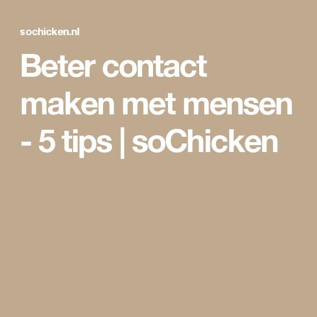 Beter contact maken met mensen - 5 tips | soChicken