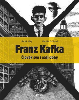 Franz Kafka - Člověk své a naší doby - Renáta Fučíková, Radek Malý | Kosmas.cz - internetové knihkupectví