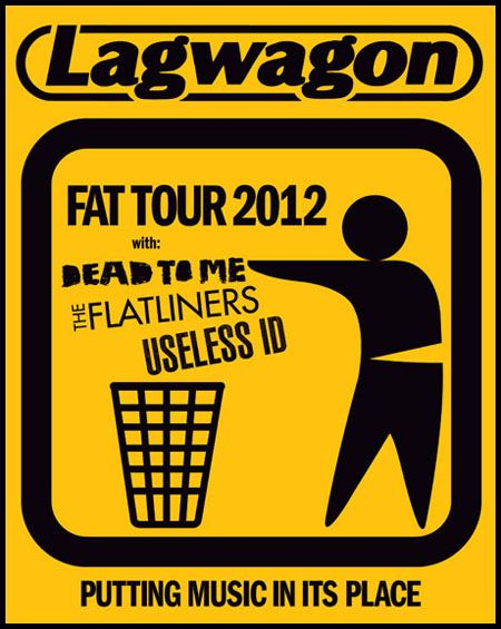Fat Tour 2012 w/ Lagwagon, Dead To Me, The Flatliners and Useless ID