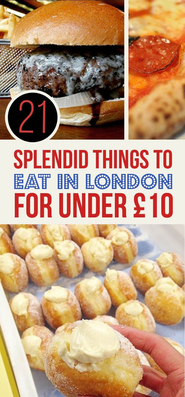 21 Splendid Things To Eat In London For Under �10