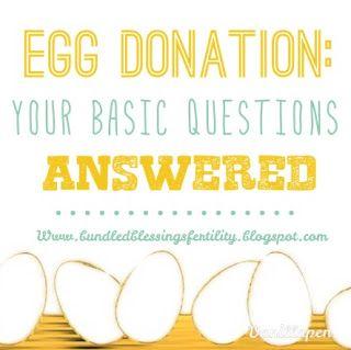 Bundled Blessings Fertility Foundation: Egg Donation: Your Basic Questions Answered #eggdonor #ivf #invitrofertilization #infertility #infertilityawareness #bundledblessings
