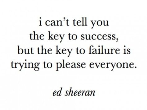 ed sheeran quote...always need to remember this