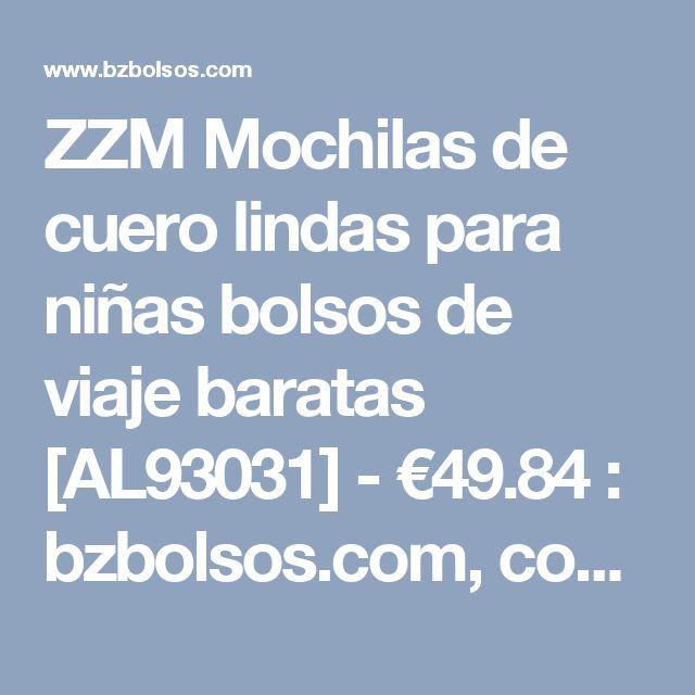 ZZM Mochilas de cuero lindas para niñas bolsos de viaje baratas [AL93031] - €49.84 : bzbolsos.com, comprar bolsos online