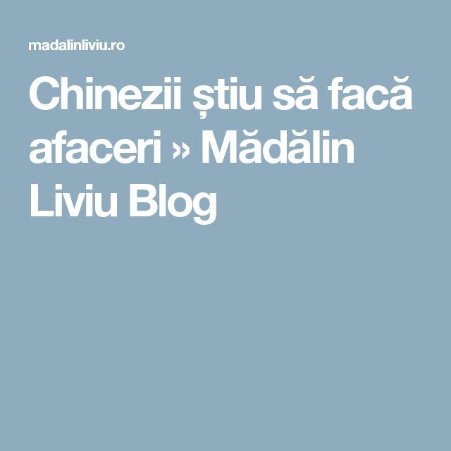 Chinezii știu să facă afaceri » Mădălin Liviu Blog