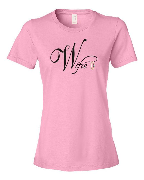 Wifey T-shirt Women's Wifie Tee by wifiematerial on Etsy