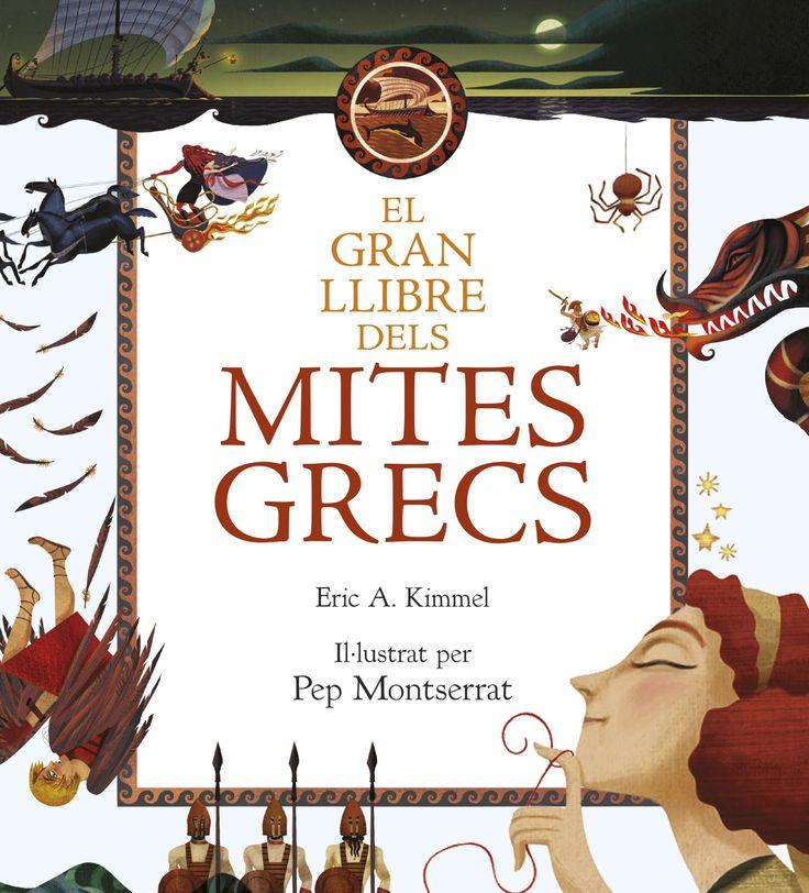 MAIG-2017. Eric A. Kimmel. El gran llibre dels mites grecs. I 29 KIm Religió.