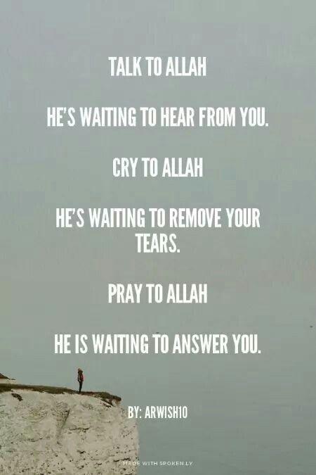 Seek Allah Taala.....HE is waiting for You.