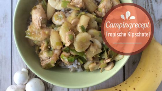 Camping recept - Tropische kipschotel