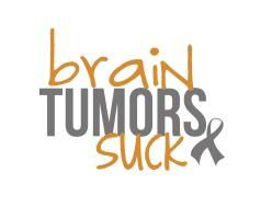 Brain Tumors Suck - Merchandise and Apparel