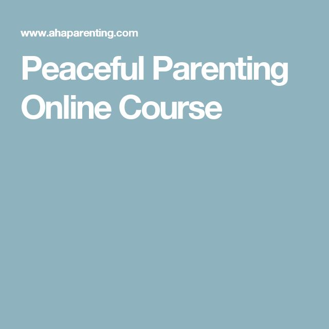 Peaceful Parenting Online Course