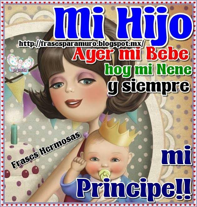 Frases Para Tu Muro Mi Hijo Ayer Mi Bebe Mi Hijo Pinterest