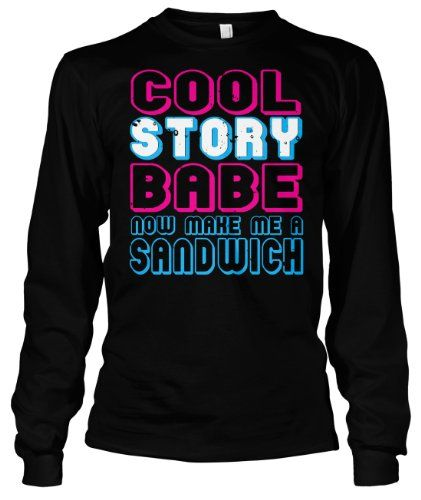(Cybertela) Cool Story Babe Now Make Me A Sandwich Thermal Long Sleeve T-shirt Funny Rude Tee (Black Small)