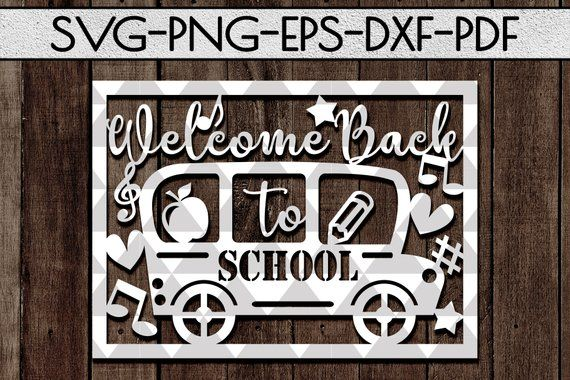 Welcome back to school papercut template, school bus clip art, teacher gift, preschool svg, papercutting, silhouette cameo, cricut, dxf, pdf