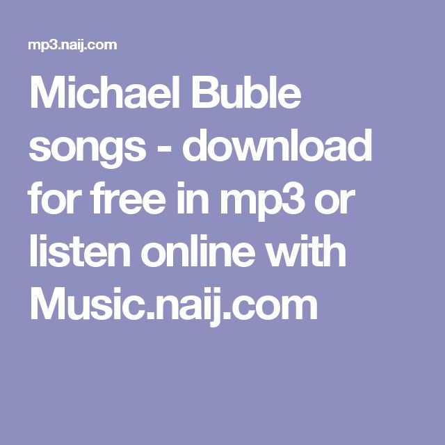 Best 20 Michael Buble Home Mp3 Ideas On Pinterest