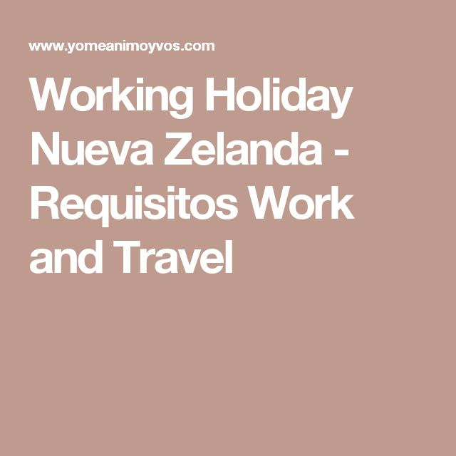 Working Holiday Nueva Zelanda - Requisitos Work and Travel