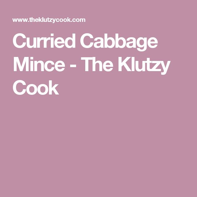 Curried Cabbage Mince - The Klutzy Cook
