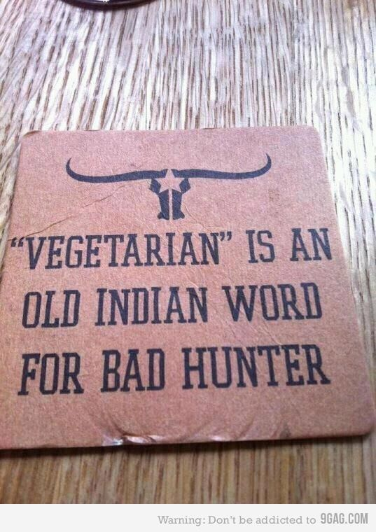 vegetarian? not me!Laugh, Quotes, Texas, Meat, Bad Hunters, Humor, Vegetarian, So Funny, True Stories