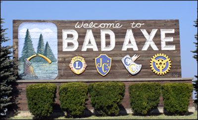 """Bad Axe in the lower peninsula of Michigan got its name from two men surveying the area in 1861. They found an old, damaged axe there and  used the term """"Bad Axe"""" in their survey minutes. They also marked their trail with a sign saying """"Bad Axe."""""""