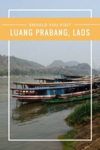 Should You Visit Luang Prabang?  Some people love Luang Prabang and some don't.  Read this post, then decide for yourself. #laos #luangprabang #SEAsia #SoutheastAsia #SEA #backpacker