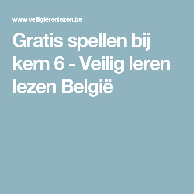 Gratis spellen bij kern 6 - Veilig leren lezen België