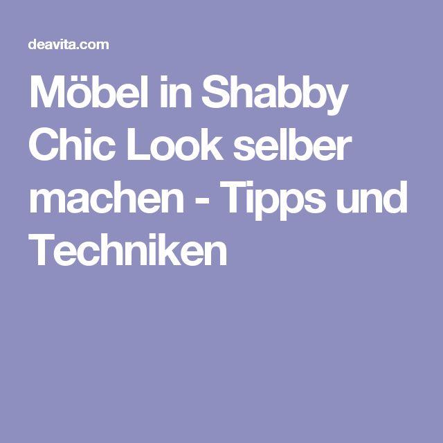 Möbel in Shabby Chic Look selber machen - Tipps und Techniken