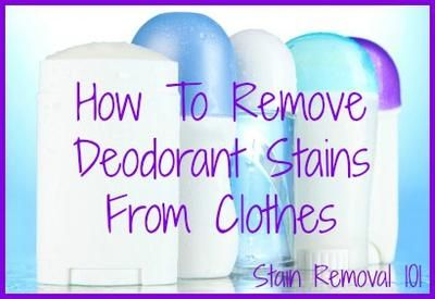 How to remove deodorant stains from clothes, with several home remedies for especially stubborn stains.