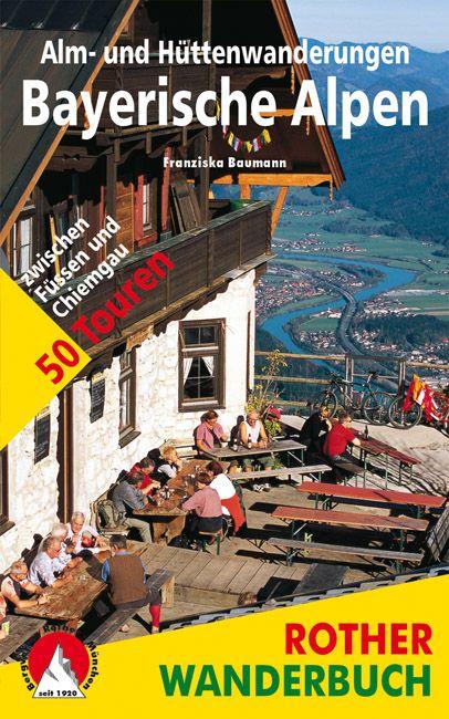 Bayerische Alpen túrakalauz / Menedékház-túrák / Bergverlag Rother